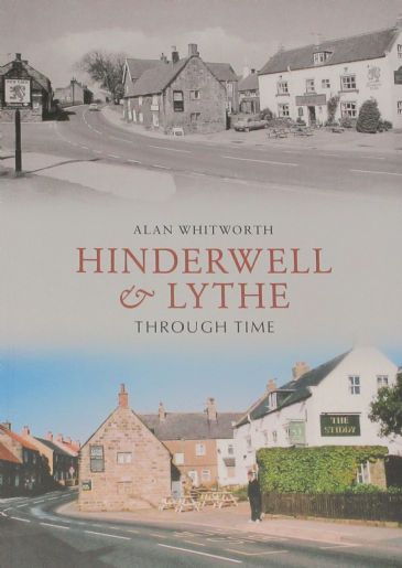 Hinderwell & Lythe Through Time, by Alan Whitworth